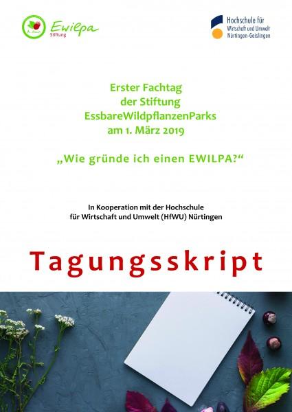 """TAGUNGSSKRIPT der ersten Fachtagung der Stiftung EWILPA """"Wie gründe ich einen EWILPA"""""""